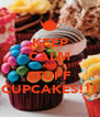 KEEP CALM AND STUFF CUPCAKES!!! - Personalised Poster A4 size