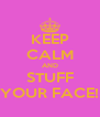 KEEP CALM AND STUFF YOUR FACE! - Personalised Poster A4 size