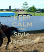 KEEP CALM AND Style Jaralillo - Personalised Poster A4 size