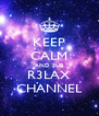 KEEP CALM AND SUB R3LAX CHANNEL - Personalised Poster A4 size