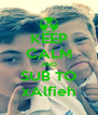KEEP CALM AND SUB TO xAlfieh - Personalised Poster A4 size