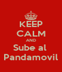 KEEP CALM AND Sube al  Pandamovil - Personalised Poster A4 size