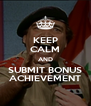 KEEP CALM AND SUBMIT BONUS ACHIEVEMENT - Personalised Poster A4 size