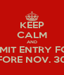 KEEP CALM AND SUBMIT ENTRY FORM BEFORE NOV. 30TH - Personalised Poster A4 size
