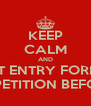 KEEP CALM AND SUBMIT ENTRY FORM FOR  THE ART COMPETITION BEFORE NOV. 30TH - Personalised Poster A4 size
