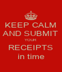 KEEP CALM AND SUBMIT YOUR RECEIPTS in time - Personalised Poster A4 size
