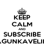 KEEP CALM AND SUBSCRIBE AGUNKAVELIN - Personalised Poster A4 size