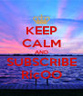 KEEP CALM AND SUBSCRIBE RicOO - Personalised Poster A4 size