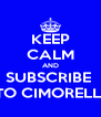 KEEP CALM AND SUBSCRIBE  TO CIMORELLI - Personalised Poster A4 size