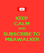 KEEP CALM AND SUBSCRIBE TO M&AWALKER - Personalised Poster A4 size