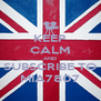 KEEP CALM AND SUBSCRIBE TO MIA7807 - Personalised Poster A4 size