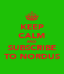 KEEP CALM AND SUBSCRIBE TO NORDUS - Personalised Poster A4 size