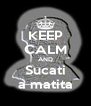 KEEP CALM AND Sucati a matita - Personalised Poster A4 size