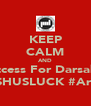 KEEP CALM AND Success For Darsal13 WISHUSLUCK #Arizal - Personalised Poster A4 size