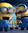 KEEP CALM AND SUCK A MINT - Personalised Poster A4 size