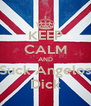 KEEP CALM AND Suck Angelos Dick - Personalised Poster A4 size