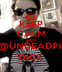 KEEP CALM AND SUCK @UNDEADPINA his DICK - Personalised Poster A4 size