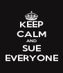 KEEP CALM AND SUE EVERYONE - Personalised Poster A4 size