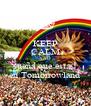 KEEP CALM AND sueña que estas  en Tomorrowland - Personalised Poster A4 size