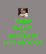 KEEP CALM AND SUENATE LOS MOCOS - Personalised Poster A4 size