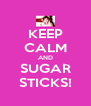 KEEP CALM AND SUGAR STICKS! - Personalised Poster A4 size