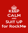 KEEP CALM AND SUIT UP for RockMe - Personalised Poster A4 size