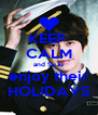 KEEP  CALM and SuJu enjoy their HOLIDAYS - Personalised Poster A4 size