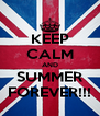 KEEP CALM AND SUMMER FOREVER!!! - Personalised Poster A4 size