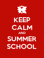 KEEP CALM AND SUMMER SCHOOL - Personalised Poster A4 size
