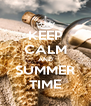 KEEP CALM AND SUMMER TIME - Personalised Poster A4 size