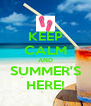 KEEP CALM AND SUMMER'S HERE! - Personalised Poster A4 size