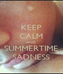 KEEP CALM AND SUMMERTIME SADNESS - Personalised Poster A4 size