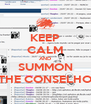 KEEP CALM AND SUMMON THE CONSELHO - Personalised Poster A4 size
