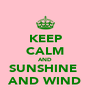 KEEP CALM AND SUNSHINE  AND WIND - Personalised Poster A4 size