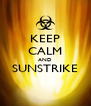 KEEP CALM AND SUNSTRIKE  - Personalised Poster A4 size