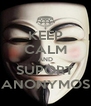 KEEP CALM AND SUPORT ANONYMOS - Personalised Poster A4 size