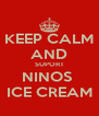 KEEP CALM AND SUPORT NINOS  ICE CREAM - Personalised Poster A4 size