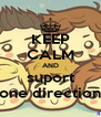 KEEP CALM AND suport one direction - Personalised Poster A4 size