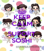 KEEP CALM AND SUPORT SOSHI - Personalised Poster A4 size