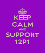 KEEP CALM AND SUPPORT 12P1 - Personalised Poster A4 size