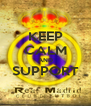 KEEP CALM AND SUPPORT  - Personalised Poster A4 size
