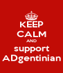 KEEP CALM AND support ADgentinian - Personalised Poster A4 size