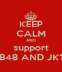 KEEP CALM AND support AKB48 AND JKT48 - Personalised Poster A4 size