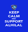 KEEP CALM AND SUPPORT ALHILAL - Personalised Poster A4 size