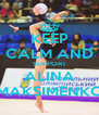 KEEP CALM AND SUPPORT ALINA MAKSIMENKO - Personalised Poster A4 size