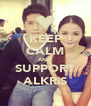 KEEP CALM AND SUPPORT ALKRiS - Personalised Poster A4 size