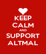 KEEP CALM AND SUPPORT ALTMAL - Personalised Poster A4 size