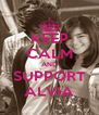 KEEP CALM AND SUPPORT ALVIA - Personalised Poster A4 size