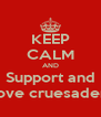 KEEP CALM AND Support and Love cruesaders - Personalised Poster A4 size