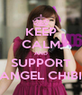 KEEP CALM AND SUPPORT ANGEL CHIBI - Personalised Poster A4 size